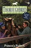 img - for Parker's Passion (Thoroughbred Series #61) book / textbook / text book