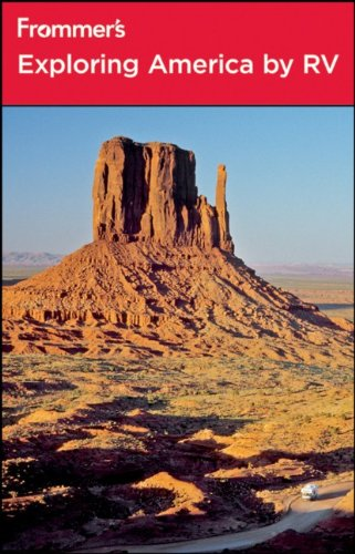 Frommer's Exploring America by RV (Frommer's Complete Guides) PDF