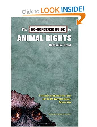 The No-Nonsense Guide to Animal Rights  - Catharine Grant