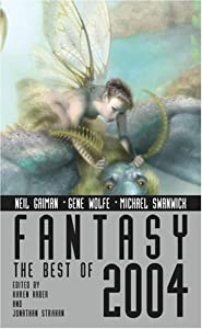 Fantasy: The Best of 2004 by Karen Haber and Jonathan Strahan