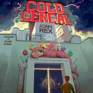 Cold Cereal | [Adam Rex]