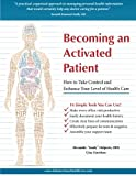img - for Becoming an Activated Patient: How to Take Control and Enhance Your Level of Health Care book / textbook / text book