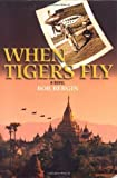img - for When Tigers Fly by Bergin, Bob (2004) Paperback book / textbook / text book