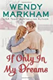 If Only In My Dreams (1477809805) by Markham, Wendy