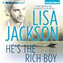 He's the Rich Boy (       UNABRIDGED) by Lisa Jackson Narrated by Kate Rudd