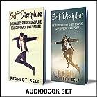Self Discipline: 2 Books: Daily Habits for Self Discipline & The 30 Day Self Discipline Challenge Hörbuch von  Perfect Self Gesprochen von: Adam Dubeau