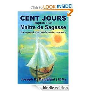 Cent jours aupres d'un Maître de Sagesse (French Edition)
