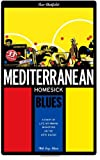 img - for Mediterranean Homesick Blues: A Diary of Life-affirming Disasters on the Cote D'Azur book / textbook / text book