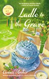 Ladle to the Grave (A Soup Lover's Mystery)