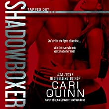 Shadowboxer: Tapped Out: Book One (       UNABRIDGED) by Cari Quinn Narrated by Kai Kennicott, Wen Ross