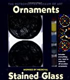 Make Your Own Stained Glass Ornaments: Based on Medieval Windows