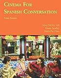 Cinema for Spanish Conversation, Third Edition (Foreign Language Cinema) (Spanish Edition)