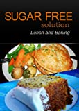 Sugar-Free Solution - Lunch and Baking Recipes - 2 book pack