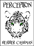 PERCEPTION (The Tiger's Eye Trilogy)