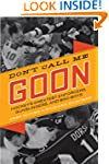 Don't Call Me Goon: A Tribute to Hock...