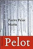 echange, troc Pierre Pelot - Maria
