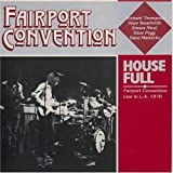 House Full by Fairport Convention (2009-03-31)