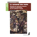 Le carnaval des noms : Dictionnaire des expressions espagnoles comportant un anthroponyme avec leur traduction...