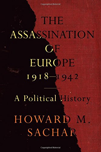 The Assassination Of Europe, 1918-1942: A Political History