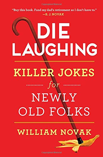 Die Laughing: Killer Jokes for Newly Old Folks (Bj Novak Book With No Pictures compare prices)