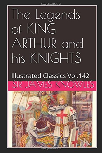 the-legends-of-king-arthur-and-his-knights-illustrated-illustrated-classics-vol142