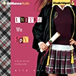 United We Spy: Gallagher Girls, Book 6 (       UNABRIDGED) by Ally Carter Narrated by Renee Raudman