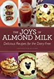 Instructables.com The Joys of Almond Milk: Delicious Recipes for the Dairy-Free