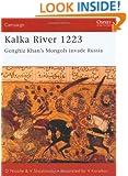 Kalka River 1223: Genghiz Khan's Mongols invade Russia (Campaign)