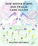 How Mister Purpie and Twillie Came to Life