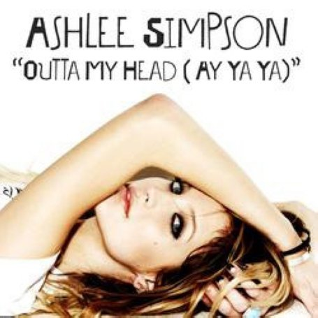Ashlee Simpson - Outta My Head (Ay Ya Ya) - Single - Zortam Music
