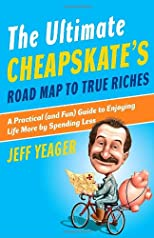 The Ultimate Cheapskate&#39;s Road Map to True Riches
