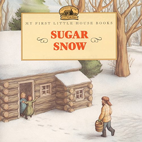 Sugar Snow (Little House Picture Book) (Prairie Pictures compare prices)