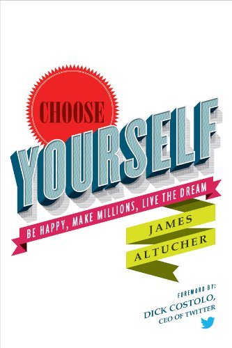 <strong><em>Choose Yourself</em> by James Altucher Will Show You How to Generate Personal Happiness And Health While Fulfilling Work And Gaining Wealth – Hundreds of Rave Reviews & $4.99 on Kindle</strong>