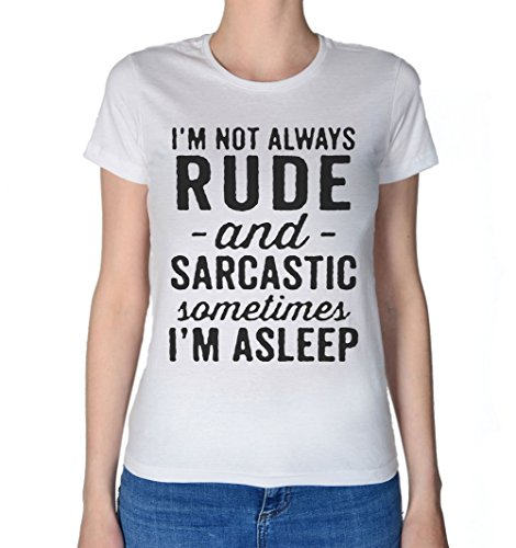 I'm Not Always Rude And Sarcastic, Sometimes I'm Asleep Women's T-Shirt Large