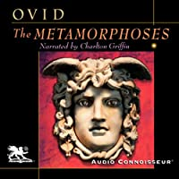 The Metamorphoses (       UNABRIDGED) by Ovid Narrated by Charlton Griffin