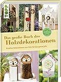 Image de Das große Buch der Holzdekorationen: Kreative Dekorationen aus Holz für das ganze Jahr
