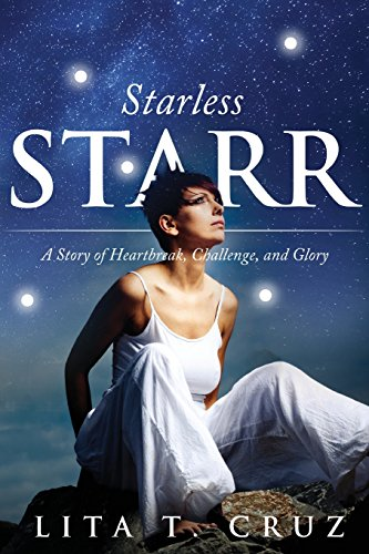 Starless Starr: A Story of Heartbreak, Challenge, and Glory