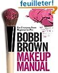Bobbi Brown Makeup Manual: For Everyo...