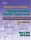 img - for Workbook to Accompany Understanding Health Insurance: A Guide to Billing and Reimbursement book / textbook / text book