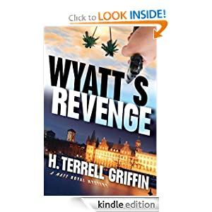 Wyatt's Revenge: A Matt Royal Mystery (Matt Royal Mysteries) H. Terrell Griffin