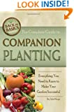 The Complete Guide to Companion Planting: Everything You Need to Know to Make Your Garden Successful (Back-To-Basics)