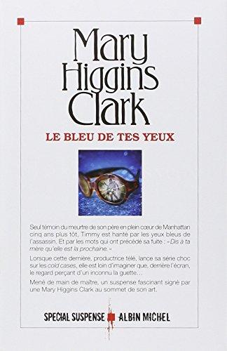 Le bleu de tes yeux : roman | Clark, Mary Higgins (1927-....). Auteur