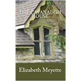 The Cavanaugh House ~ Elizabeth Meyette