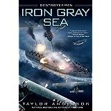 Iron Gray Sea (Destroyermen) ~ Taylor Anderson