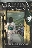 Griffin's Destiny (Griffin's Daughter) (Volume 3)