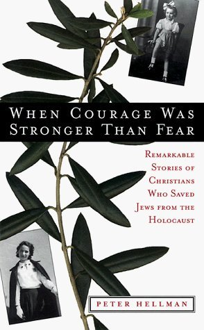 when-courage-was-stronger-than-fear-remarkable-stories-of-christians-who-saved-jews-from-the-holocau