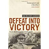 Defeat Into Victory: (Pan Military Classics Series)by William Slim
