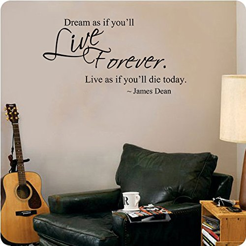 James Dean quote- Dream As If You'll Live Forever, Live As If You'll Die Today wall decal 28x15 (black) (Dean Quotes compare prices)