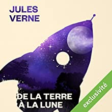 De la Terre à la Lune | Livre audio Auteur(s) : Jules Verne Narrateur(s) : Pierre Junières