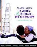 Marriages, Families, and Intimate Relationships: A Practical Introduction (0205366740) by Williams, Brian K.